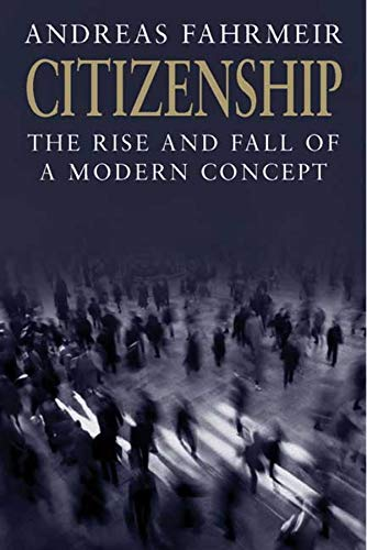 9780300118483: Citizenship: The Rise and Fall of a Modern Concept