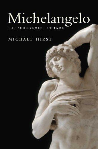 9780300118612: Michelangelo: The Achievement of Fame, 1475-1534