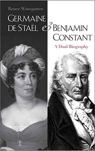 9780300119251: Germaine de Staël and Benjamin Constant: A Dual Biography