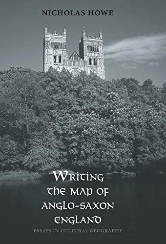 writing the map of anglo-saxon england essays in cultural geography Buy writing the map of anglo-saxon england: essays in cultural geography first edition, first impression by nicholas howe (isbn: 9780300119336) from amazon's book store.