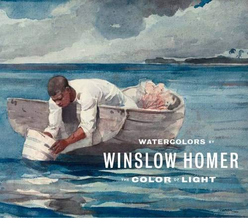 9780300119459: Watercolors by Winslow Homer: The Color of Light (Art Institute of Chicago)