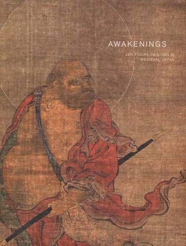 9780300119640: Awakenings: Zen Figure Painting in Medieval Japan