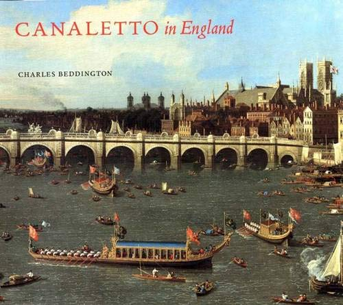 Canaletto in England: A Venetian Artist Abroad, 1746-1765