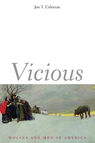 9780300119725: Vicious: Wolves and Men in America (The Lamar Series in Western History)