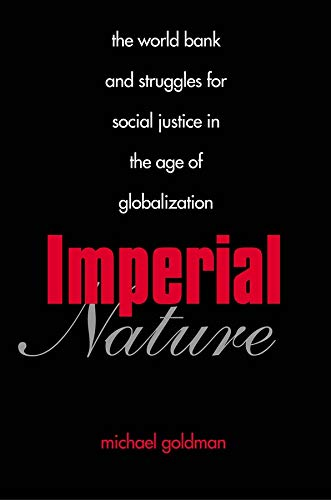9780300119749: Imperial Nature: The World Bank and Struggles for Social Justice in the Age of Globalization (Yale Agrarian Studies Series)