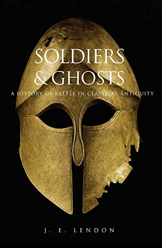 9780300119794: Soldiers and Ghosts – A History of Battle in Classical Antiquity