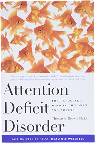 9780300119893: Attention Deficit Disorder: The Unfocused Mind in Children and Adults (Yale University Press Health & Wellness)