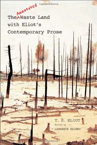 9780300119947: The Annotated Waste Land with Eliot's Contemporary Prose