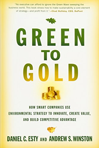 9780300119978: Green to Gold: How Smart Companies Use Environmental Strategy to Innovate, Create Value, and Build Competitive Advantage: How Smart Companies Use ... Value, and Build a Competitive Advantage