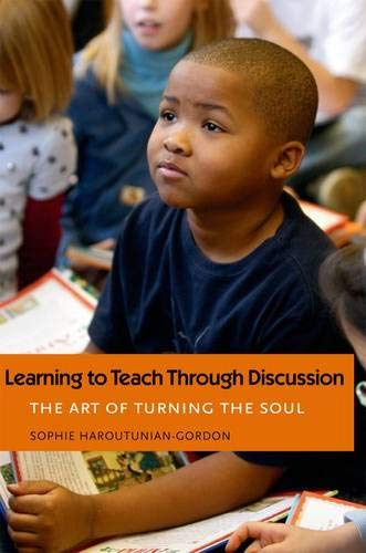 9780300120004: Learning to Teach Through Discussion: The Art of Turning the Soul