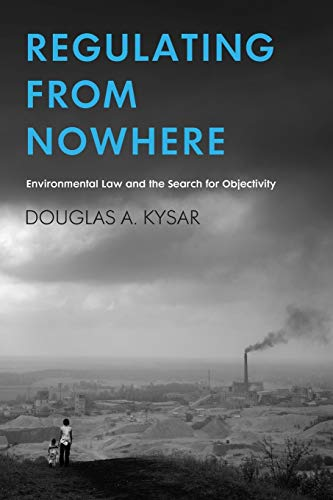 9780300120011: Regulating from Nowhere: Environmental Law and the Search for Objectivity