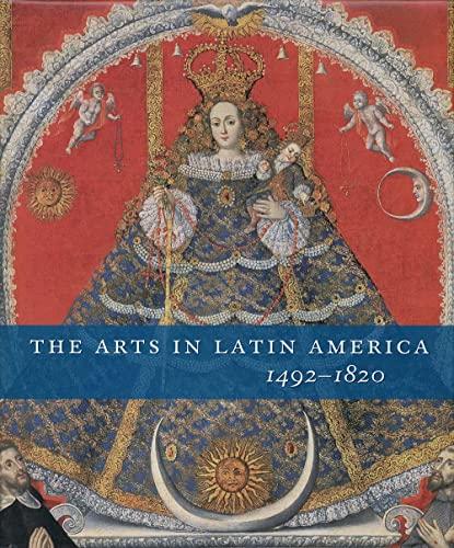 9780300120035: The Arts in Latin America, 1492-1820 (Philadelphia Museum of Art)