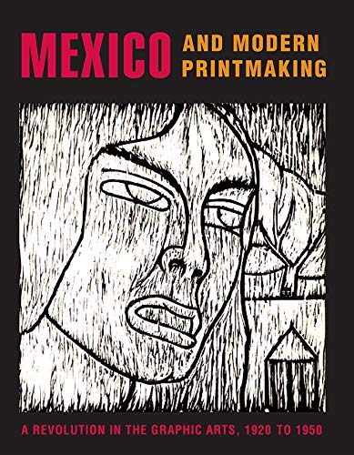 9780300120042: Mexico and Modern Printmaking: A Revolution in the Graphic Arts, 1920 to 1950 (Philadelphia Museum of Art)