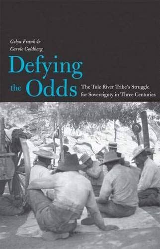 9780300120165: Defying the Odds: The Tule River Tribe's Struggle for Sovereignty in Three Centuries (The Lamar Series in Western History)