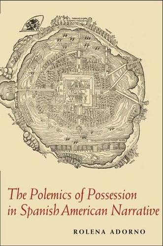The Polemics of Possession in Spanish American Narrative (0300120206) by Rolena Adorno