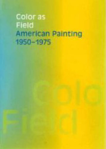9780300120233: Color as Field: American Painting, 1950-1975 (American Federation of the Arts)