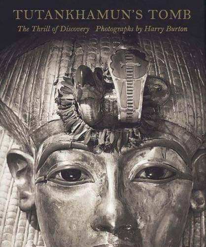 9780300120264: Tutankhamun's Tomb: The Thrill of Discovery: Photographs by Harry Burton (Metropolitan Museum of Art)