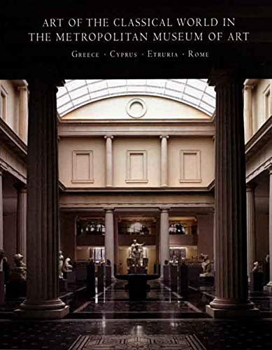 9780300120318: Art of the Classical World in The Metropolitan Museum of Art: Greece, Cyprus, Etruria, Rome (Metropolitan Museum of Art Publications)