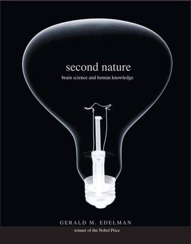9780300120394: Second Nature: Brain Science and Human Knowledge