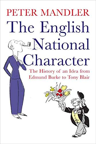 9780300120523: The English National Character: The History of an Idea from Edmund Burke to Tony Blair