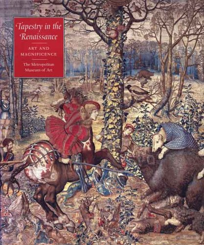 Tapestry in the Renaissance: Art and Magnificence: Thomas P. Campbell