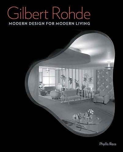 Gilbert Rohde: Modern Design for Modern Living: Ross, Phyllis