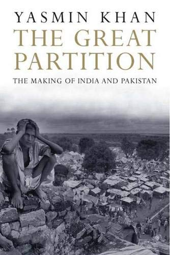 9780300120783: The Great Partition: The Making of India and Pakistan