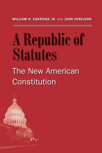 9780300120882: A Republic of Statutes: The New American Constitution