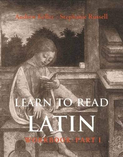 Learn to Read Latin Workbook, Part 1: Andrew Keller; Stephanie