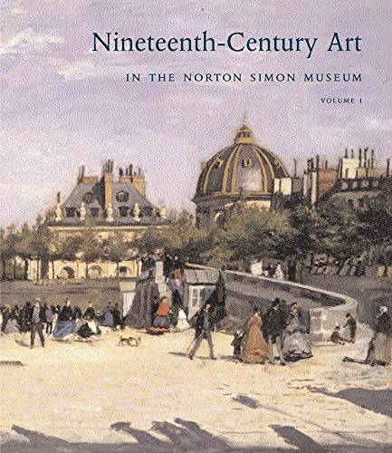 Nineteenth-Century Art in the Norton Simon Museum, Volume 1
