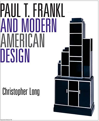 Paul T. Frankl and Modern American Design (Hardback): Christopher Long