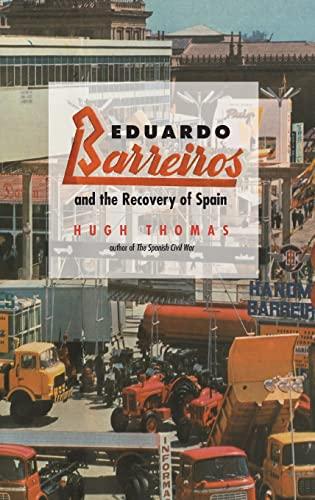 9780300121094: Eduardo Barreiros and the Recovery of Spain