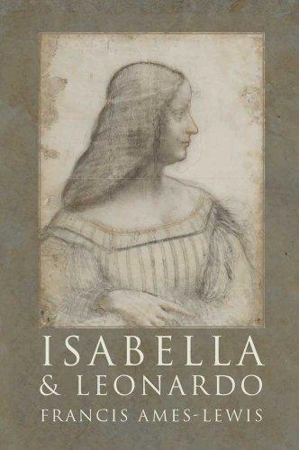 Isabella and Leonardo: The Artistic Relationship between Isabella d'Este and Leonardo da ...