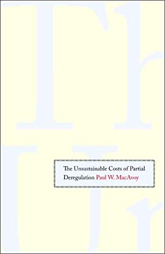 9780300121285: The Unsustainable Costs of Partial Deregulation