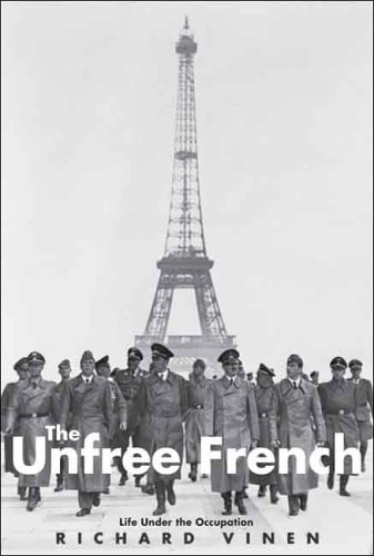 9780300121322: The Unfree French: Life Under the Occupation