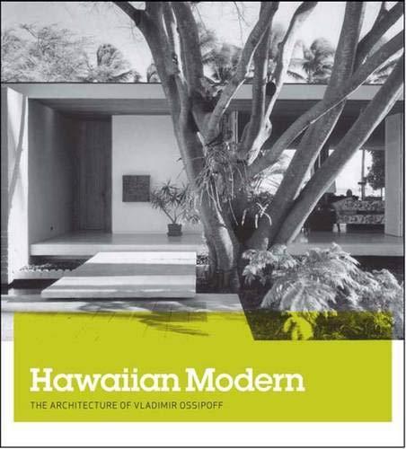 9780300121469: Hawaiian Modern: The Architecture of Vladimir Ossipoff