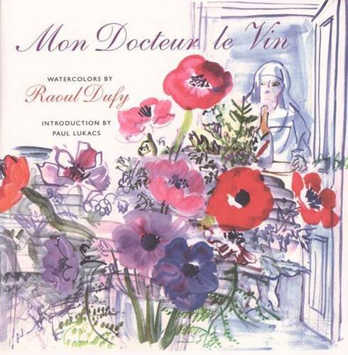 9780300121483: Mon Docteur Le Vin (My Doctor, Wine): Watercolors by Raoul Dufy (Henry McBride Series in Modernism & Modernity)