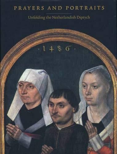 9780300121551: Prayers and Portraits: Unfolding the Netherlandish Diptych (National Gallery of Art, Washington)