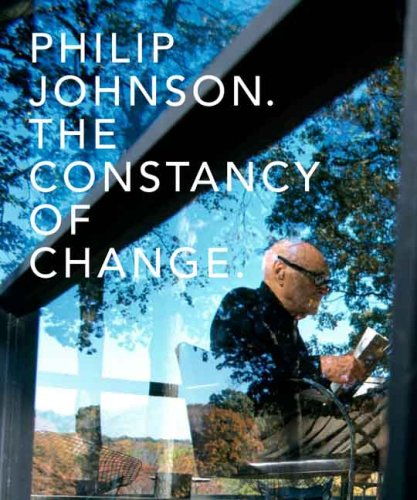 9780300121810: Philip Johnson: The Constancy of Change (Yale School of Architecture)
