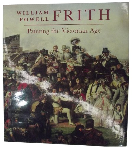 William Powell Frith: Painting the Victorian Age (Hardback)