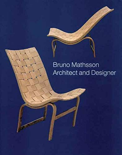 9780300121919: Bruno Mathsson: Architect and Designer (Bard Graduate Centre for Studies in the Decorative Arts, Des)
