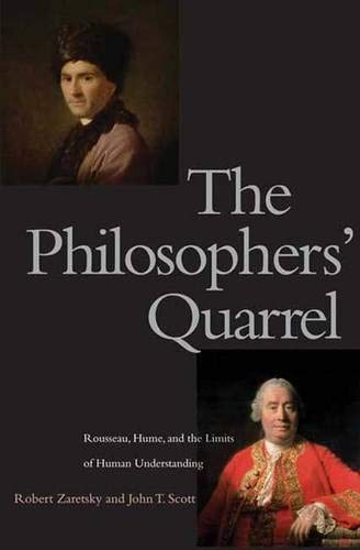 9780300121933: The Philosophers' Quarrel: Rousseau, Hume, and the Limits of Human Understanding
