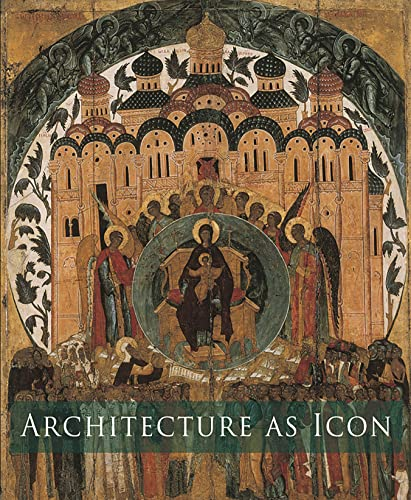 9780300122114: Architecture as Icon: Perception and Representation of Architecture in Byzantine Art