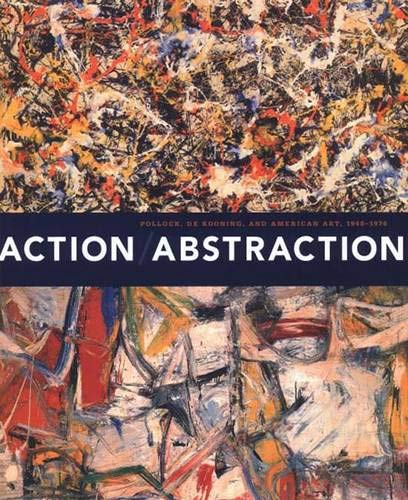 9780300122152: Action/Abstraction: Pollock, de Kooning, and American Art, 1940-1976 (Jewish Museum)