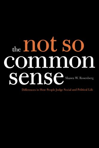 9780300122169: The Not So Common Sense: Differences in How People Judge Social and Political Life