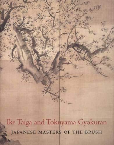 Ike Taiga and Tokuyama Gyokuran: Fischer, Felice, with Konoshita, Kyoko