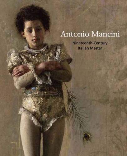 9780300122206: Antonio Mancini: Nineteenth-century Italian Master (Philadelphia Museum of Art)