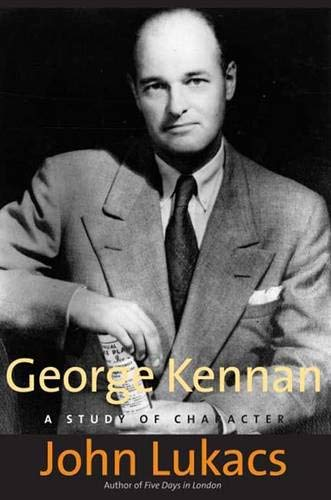 9780300122213: George Kennan: A Study of Character