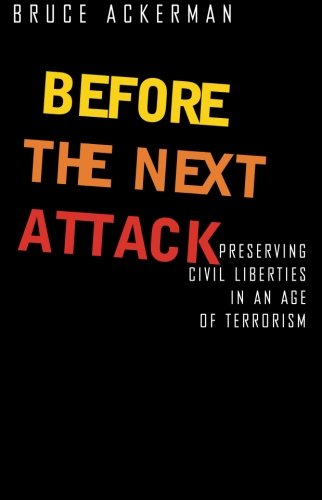 9780300122664: Before the Next Attack: Preserving Civil Liberties In An Age Of Terrorism
