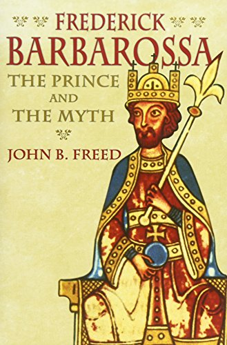 9780300122763: Frederick Barbarossa: The Prince and the Myth